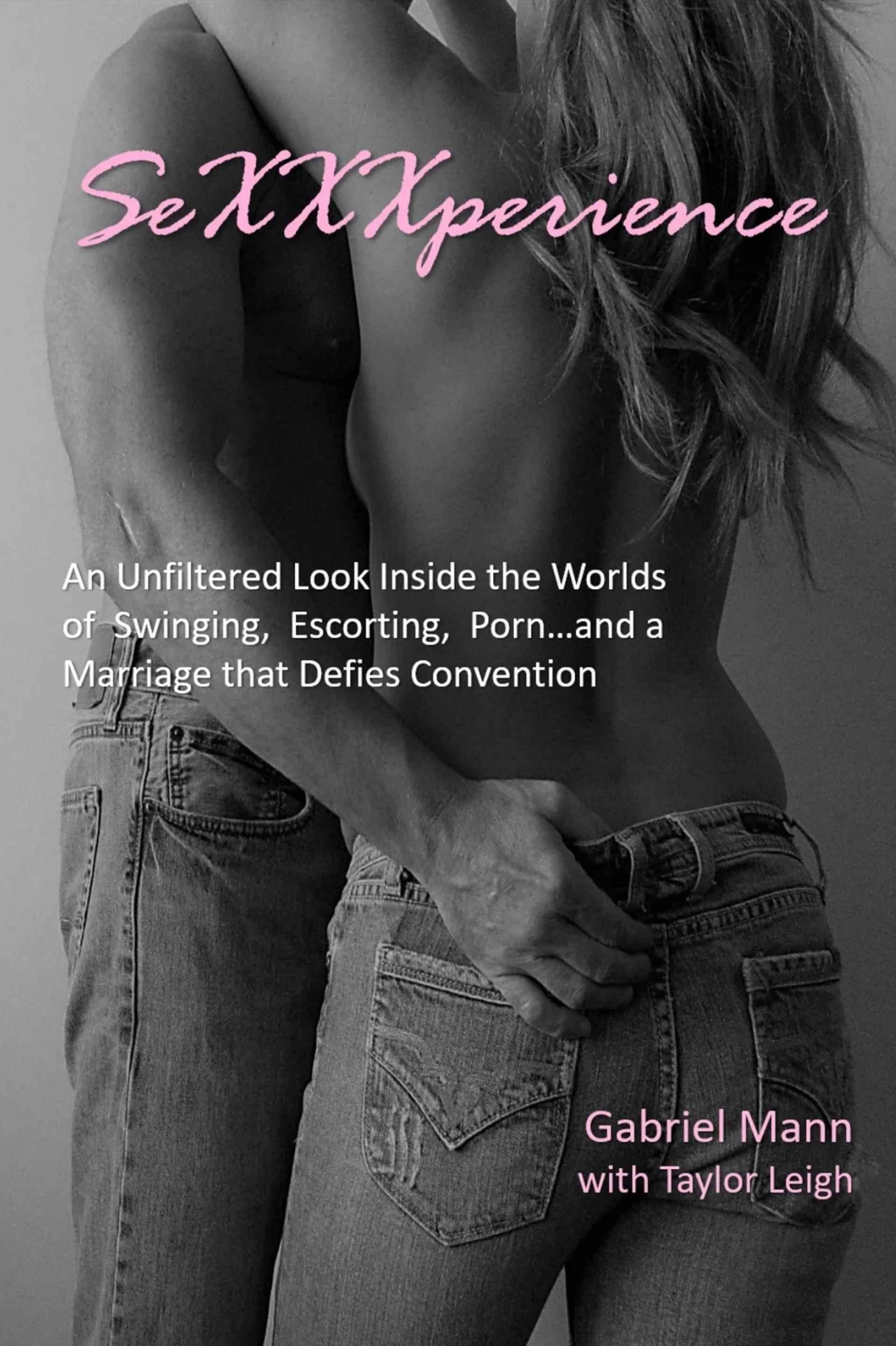 SDC SeXXXperience Book Gabriel Mann Hotwife Taylor Leigh Swingers Sex Work NonMonogamy