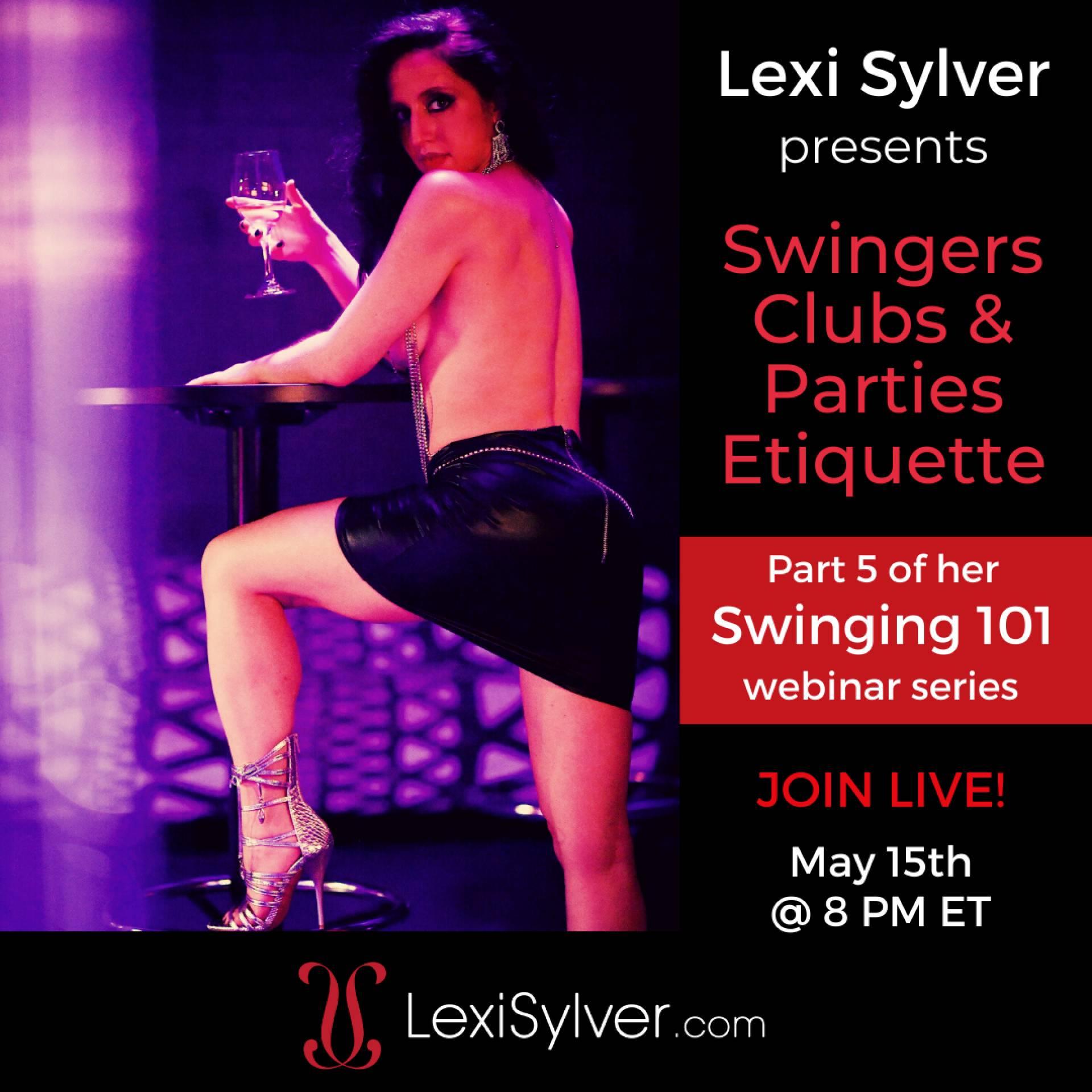 Lexi Sylver's Swinging 101 Part 5: Swingers Clubs and Parties Etiquette